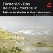 Fornerod - Roy - Reichel - Mettraux: Swiss Symphonic Composers, Vol. 4 Songs