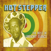 Hot Stepper: The Best Of Gregory Isaacs (Spectrum) Songs