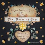 The Sounding Joy: Christmas Songs In And Out Of The Ruth Crawford Seeger Songbook Songs