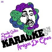 Desde Cadiz A Sevilla (In The Style Of Amigos De Gines) [Karaoke Version] - Single Songs