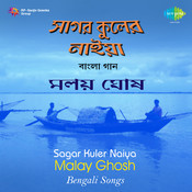 Malay Ghosh - Sagar Kuler Naiya Songs