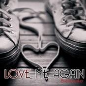 Love Me Again Song
