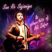 Sun Re Sajaniya & Other Hits Of Ali Zafar Songs