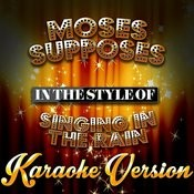 Moses Supposes (In The Style Of Singin' In The Rain) [Karaoke Version] Song