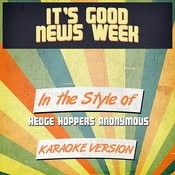 It's Good News Week (In The Style Of Hedge Hoppers Anonymous) [Karaoke Version] Song