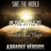 Save The World (In The Style Of Swedish House Mafia) [Karaoke Version] Song