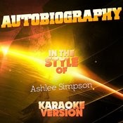 Autobiography (In The Style Of Ashlee Simpson) [Karaoke Version] Song