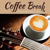 Coffee Break: Time Out With Relaxing Music Songs
