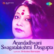 Anandadhwani - Swagatalakshmi Dasgupta Songs
