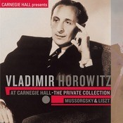 Vladimir Horowitz At Carnegie Hall - The Private Collection: Mussorgsky & Liszt Songs