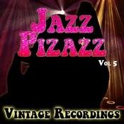 Jazz Pizazz - Vintage Recordings, Vol. 5 Songs