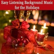 Easy Listening Background Music For The Holidays Songs