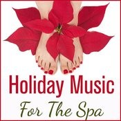 Holiday Music For The Spa: Relaxing Soothing Piano Music For A Quiet Peaceful Background Songs