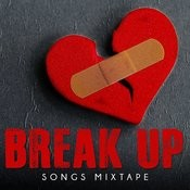 Break Up Songs Mixtape Songs