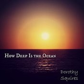 How Deep Is The Ocean Songs