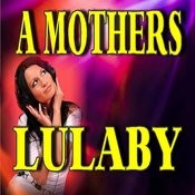 A Mothers Lulaby Songs