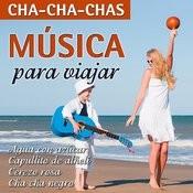 Música Para Viajar-Cha-Cha-Chas Songs
