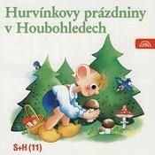 Hurvínkovy Prázdniny V Houbohledech Songs