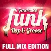 Full Mix Edition : Le Meilleur Du Funk Rap Groove (Bonus : Album Complet Sur La Dernière Piste) Songs