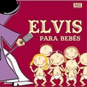 Elvis Para Bebês Songs