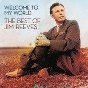Welcome To My World: The Best Of Jim Reeves Songs