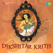 Dikshitar Kritis Songs