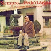 Siempre ... Pedro Vargas Songs