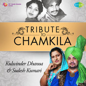 Tribute To Chamkila - Kulwinder Dhanoa And Sudesh Kumari Songs