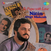 To Papa With Love - Nitin Sings Mukesh Songs