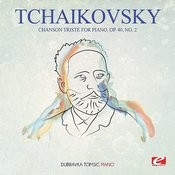 Tchaikovsky: Chanson Triste For Piano, Op. 40, No. 2 (Digitally Remastered) Songs