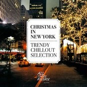 Christmas In New York - Trendy Chillout Selection Songs