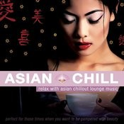 Asian Chill: Relax With Asian Chillout Lounge Music Songs