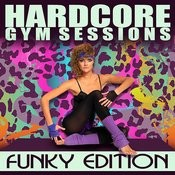 Hardcore Gym Sessions: Funky Edition Songs