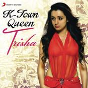 K-Town Queen: Trisha Songs