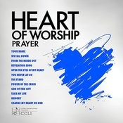Heart of Worship - Prayer Songs