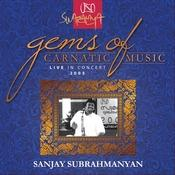 Gems Of Carnatic Music - Live In Concert 2005 – Sanjay Subrahmanyan Songs