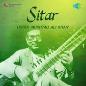 Sitar - Ustad Mushtaq Ali Khan Songs