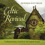 Celtic Revival: Traditional Irish, Scottish & Old English Hymns Songs