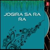 Jogira Sa Ra Ra Songs
