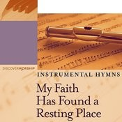 Instrumental Hymns: My Faith Has Found A Resting Place Songs