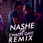 Nashe Si Chadh Gayi - Remix Songs