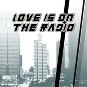 Love Is On The Radio Songs