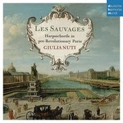 Les Sauvages - Harpsichords in Pre-Revolutionary Paris Songs