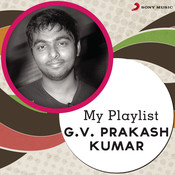 My Playlist: G.V. Prakash Kumar Songs