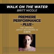 Walk On The Water (Premiere Performance Plus Track) Songs