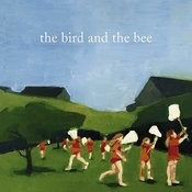 The Bird And The Bee (Edited) Songs