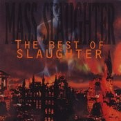 Mass Slaughter: The Best Of Slaughter Songs