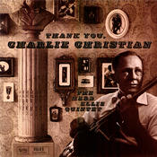 Thank You, Charlie Christian Songs