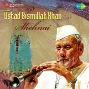 Shehnai By Ustad Bismillah Khan Songs