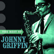 The Best Of Johnny Griffin Songs